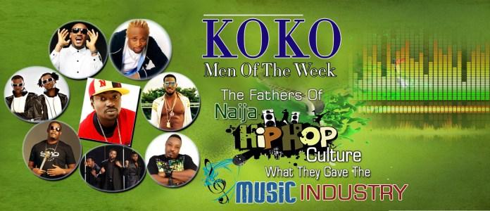 KOKO's Men Of The Week: Pioneers Of Hip-Hop Culture In Naija's Music Industry 1