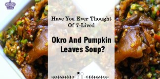 FOOD: Ever Thought Of 7-Lived Okra And Pumpkin Leaves Soup?