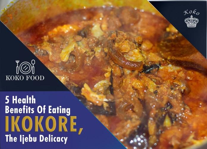 Food: 5 Health Benefits Of Eating Ikokore, The Ijebu Delicacy 1