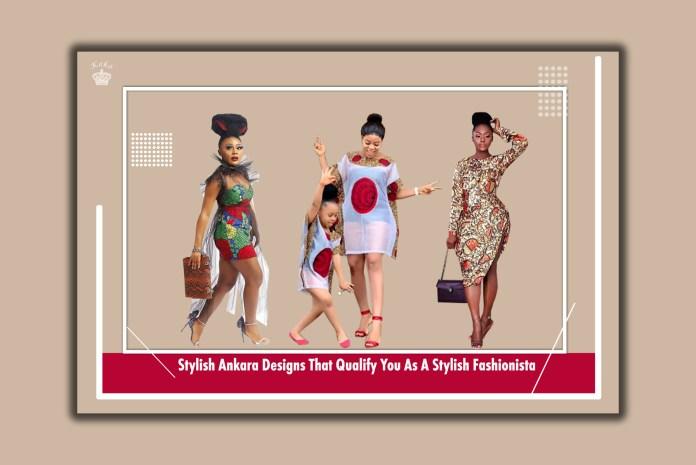 Stylish Ankara Designs That Qualify You As A Stylish Fashionista