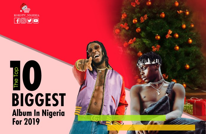 10 Biggest Albums In Nigeria For 2019