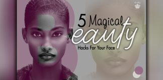 5 Magical Beauty Hacks For Your Face
