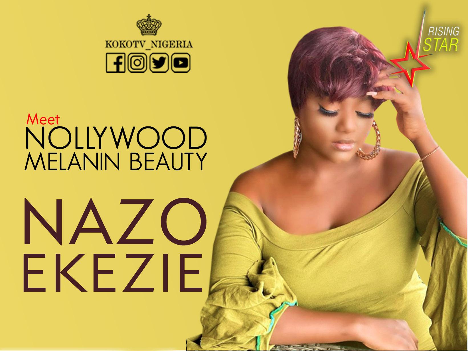 Rising Star: Meet Nollywood Melanin Beauty Nazo Ekezie