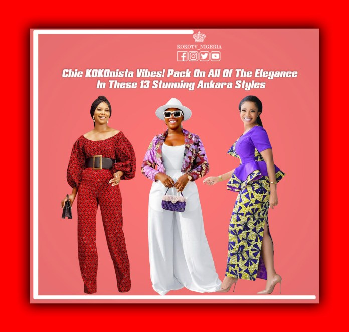 Chic KOKOnista Vibes! Pack On All Of The Elegance In These 13 Stunning Ankara Styles