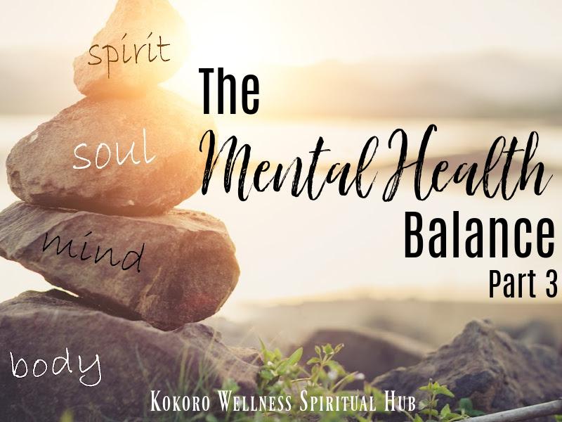 The Mental Health Balance Part 3