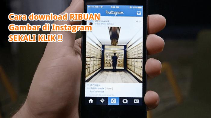 Cara download ribuan gambar di instagram sekalii klik