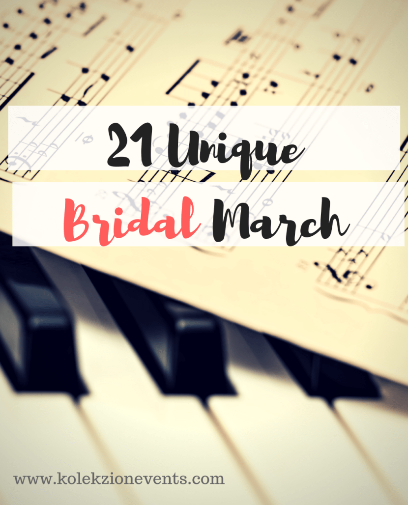 Unique wedding Bridal March when planning for your wedding.Guide for bride and groom