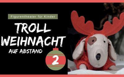 Troll-Weihnacht auf Abstand (Folge 2)