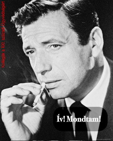 Továbbá más klasszikus színész arcok, mint amilyen szegény Yves Montand...