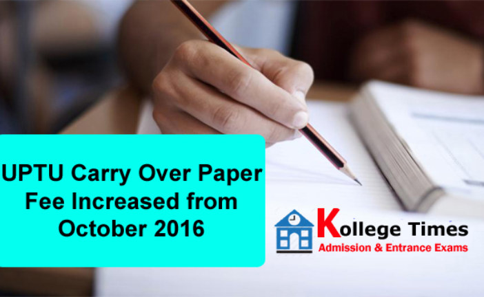 UPTU Carry Over Paper Fee Increased from October 2016