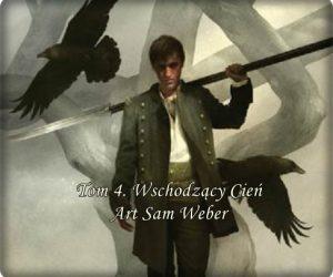 Tom 4 Wschodzący Cień Art: Sam Weber