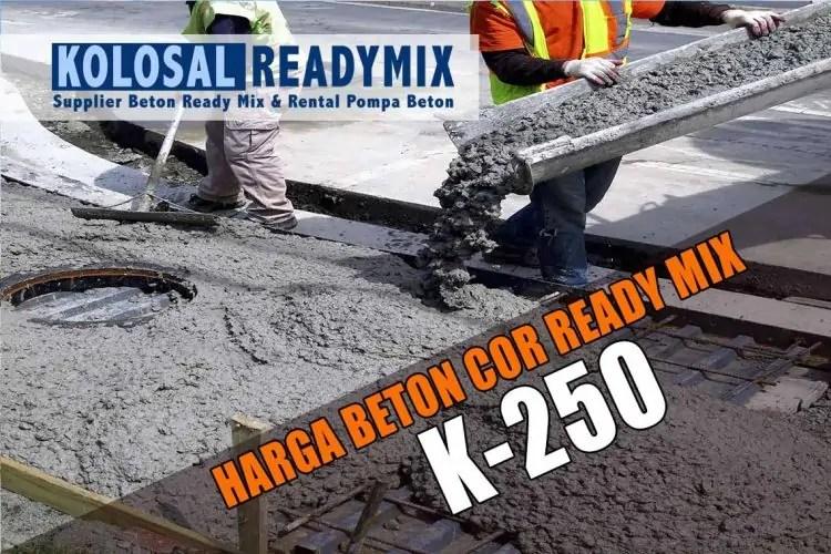 harga beton cor ready mix K250