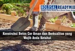 Konstruksi Beton Cor Aman dan Berkualitas yang Wajib Anda Ketahui