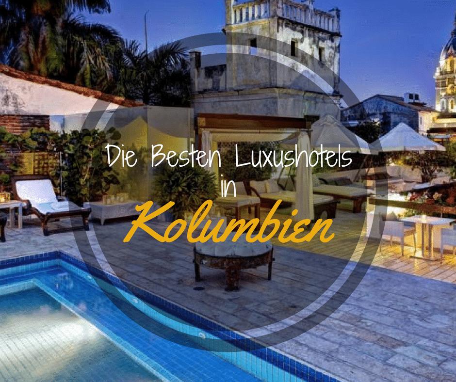 Ultimative Liste der Besten Luxushotels in Kolumbien