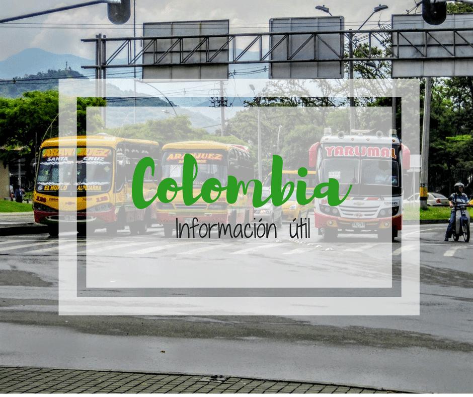 Colombia – Información muy útil y poco útil sobre el viaje