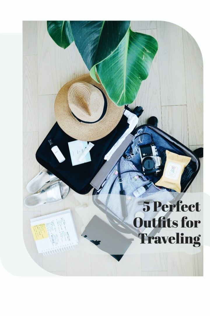 5 Perfect Outfits for Traveling
