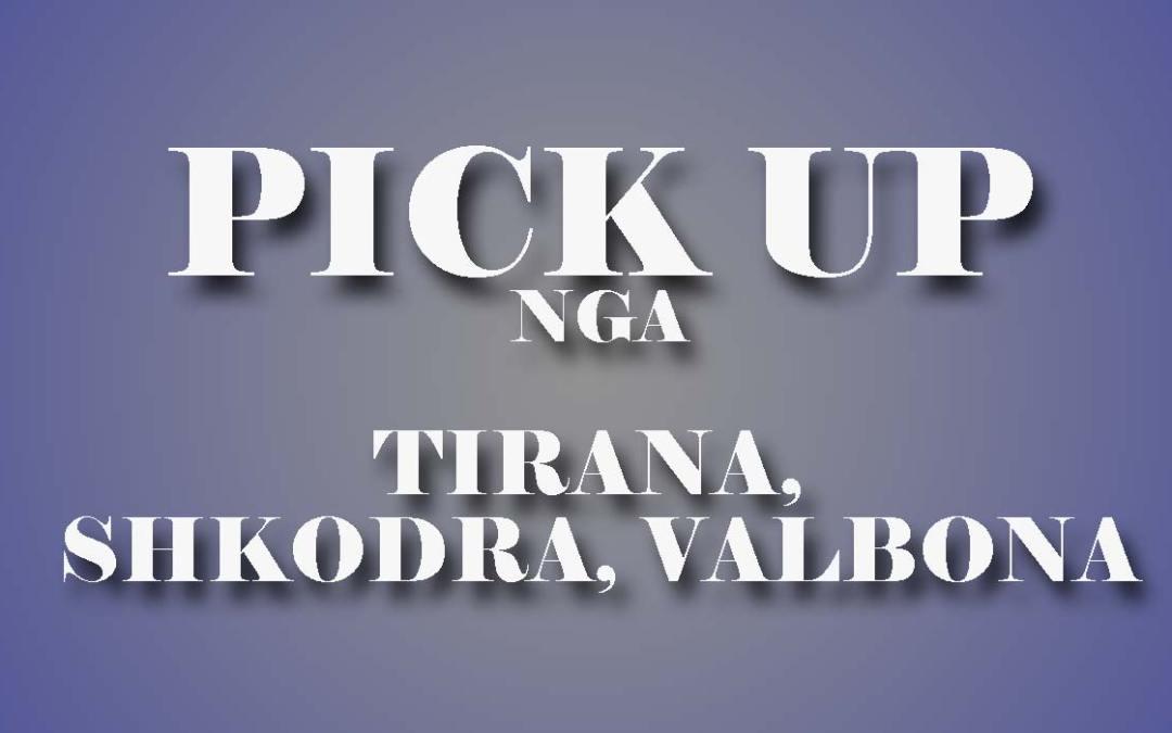 Pick up nga Shkodra, Tirana dhe Valbona