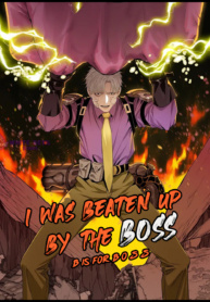 I was beaten up by the BOSS