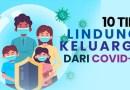 10 Tips Lindungi Keluarga dari Corona Virus  19