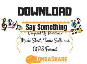 Download Say Something music sheet by Pentatonix in PDF..