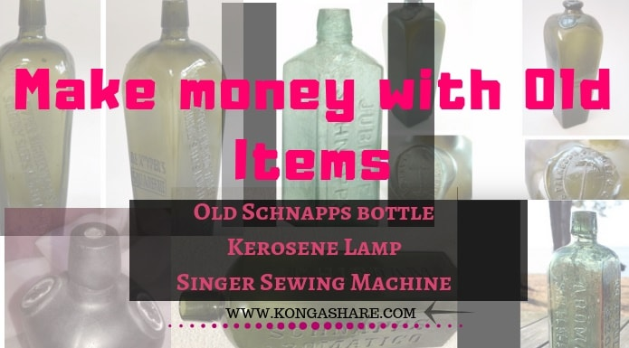 Make money with Old Items | Old Schnapps bottle, Kerosene Lamp & Singer Sewing Machine