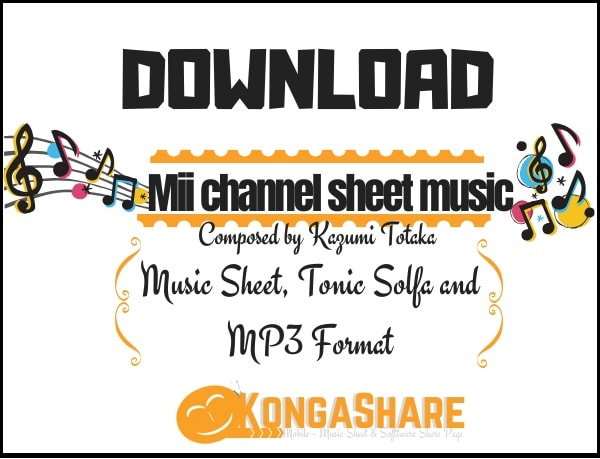 Download mii channel sheet music by kazumi totaka in Pdf and MP3_kongashare.com_m