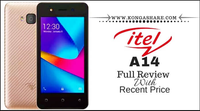 Itel A14 Review, Features, Specifications & Prices-kongashare.com-mmh