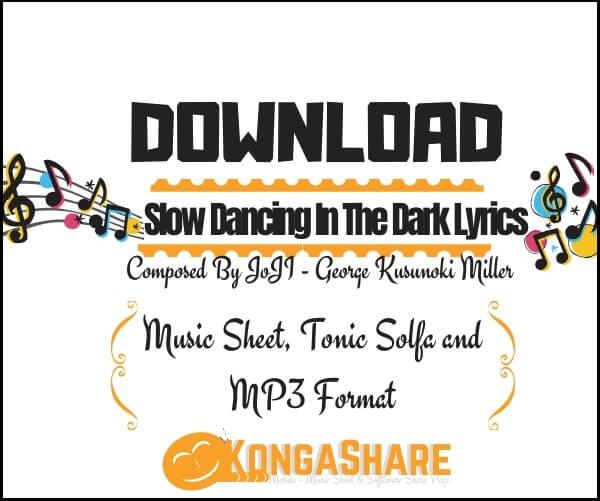 Download Slow Dancing In The Dark Lyrics with Sheet Music_kongashare.com_mmn