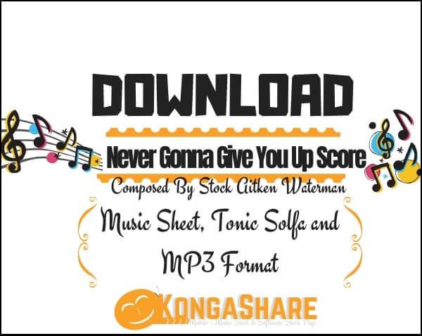 Never Gonna Give You Up Sheet Music_kongashare.com_mv