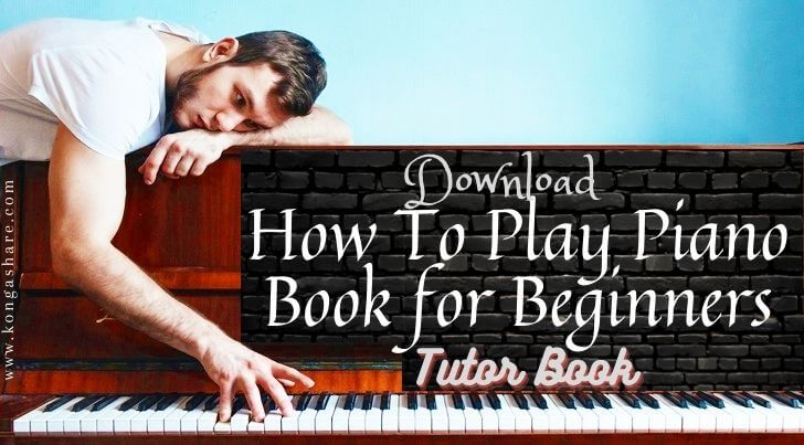 How To Play Piano Songbook-Book for Piano Beginners pdf_kongashare.com-ax