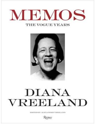 Diana Vreeland: Memos - The Vogue Years