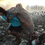 4 Mitos sobre la Pobreza