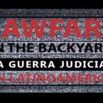 """""""Lawfare in the Backyard"""", un documental sobre """"La Guerra Judicial en Latinoamérica"""""""