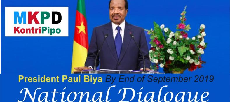 President Biya says.. NATIONAL DIALOGUE