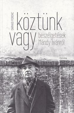 Darvasi Ferenc: Köztünk vagy, Beszélgetések Mándy Ivánról