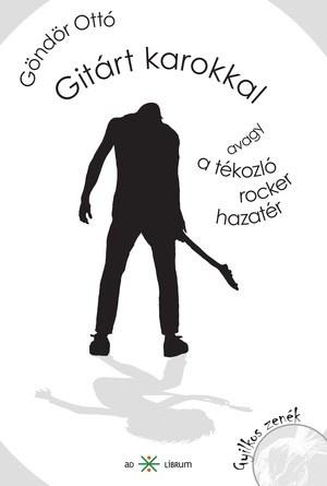 Göndör Ottó gyilkoszenek.com Gitárt karokkal (Ad Librum)