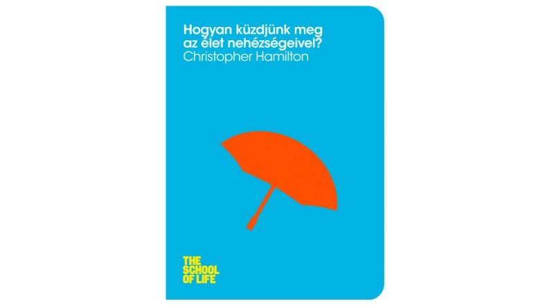Christopher Hamilton: Hogyan küzdjünk meg az élet nehézségeivel?