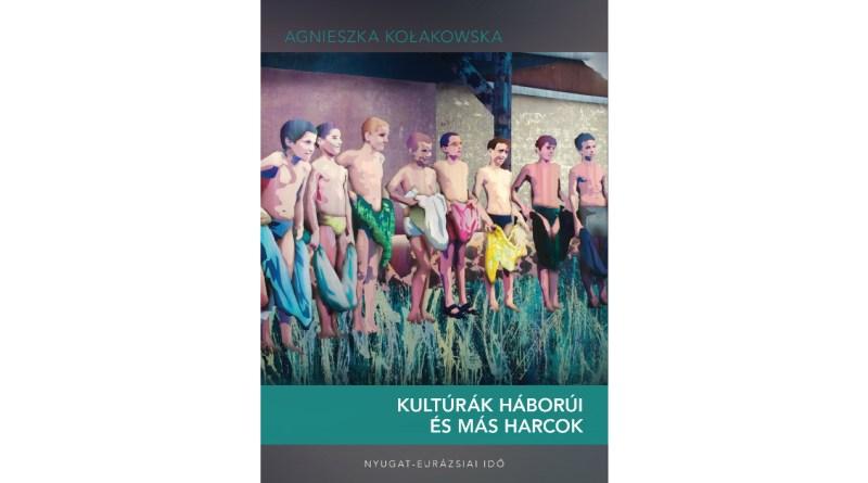 Kolakowska: Kultúrák háborúi és más harcok