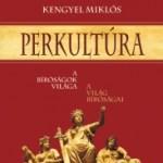 Kengyel Miklós: Perkultúra. A bíróságok világa. A világ bíróságai