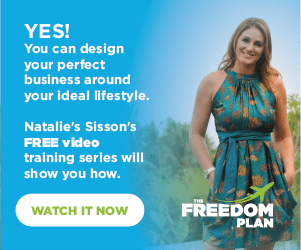 Natalie Sisson: Yes! You can design your perfect business around your ideal lifestyle. Natalie Sisson's free video training series willshow you how. Watch it now.