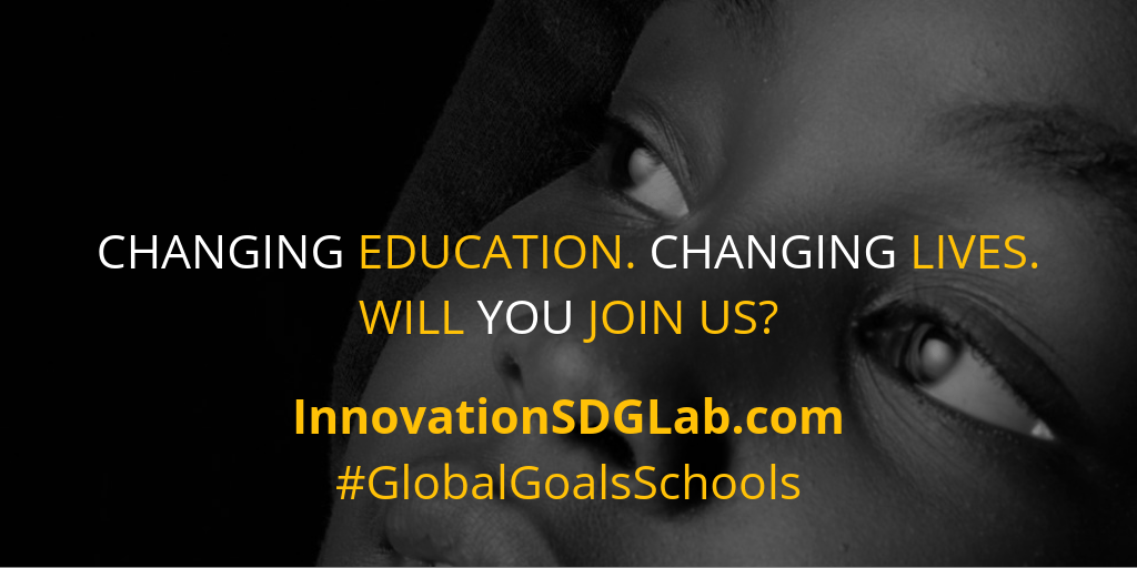 Changing education. Changing lives. Will you join us? InnovationSDGLab.com #GlobalGoalsSchools