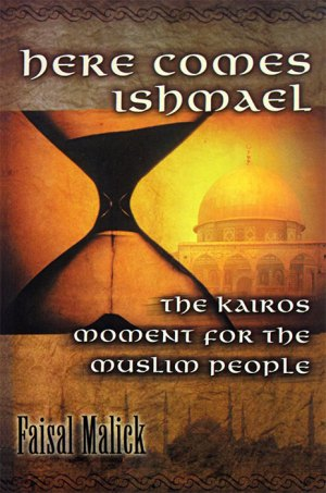 Here Comes Ishmael: The Kairos Moment for the Muslim People
