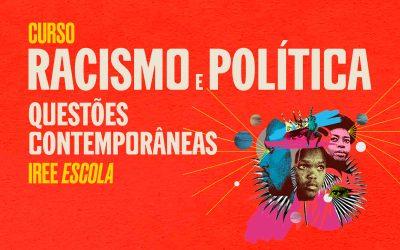 Racismo e Política: Questões Contemporânea