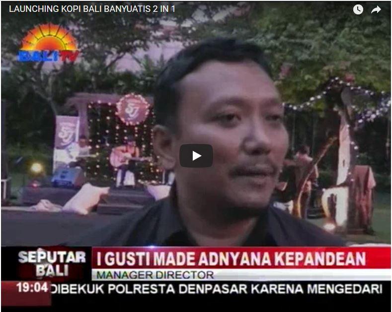 Launching Kopi Bali Banyuatis 2 In 1