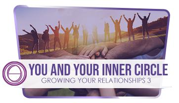 growing-your-relationship-3-you-and-your-inner-circle