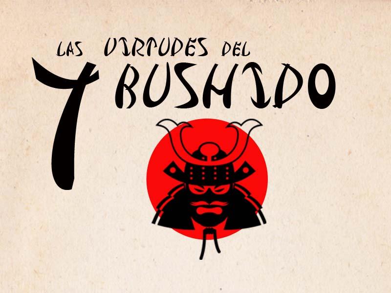 Las 7 virtudes del bushido