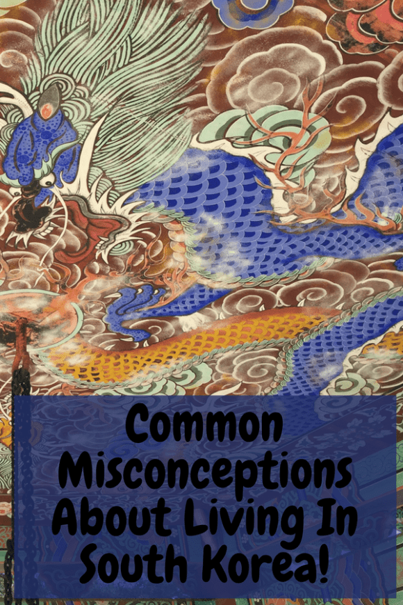 Common misconceptions about Living In South Korea!