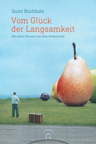 Vom Glück der Langsamkeit. Mit einem Vorwort von Elke Heidenreich. Book Cover
