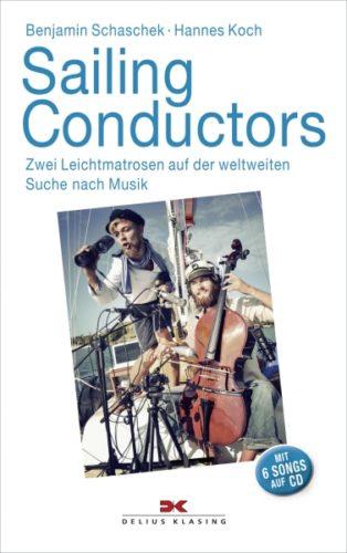 Sailing Conductors. Zwei Leichtmatrosen auf der weltweiten Suche nach Musik. Mit Audio-CD Book Cover