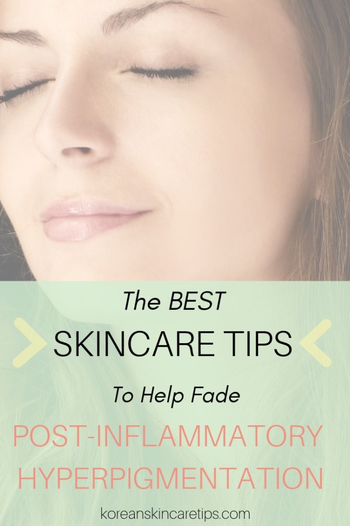 how to get rid of post inflammatory hyperpigmentation treatment for post-inflammatory hyperpigmentation how to get rid of acne marks pih korean skincare tips best products for fading hyperpigmentation